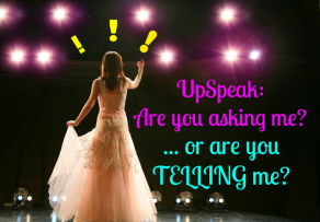 Upspeak  - Are you asking me